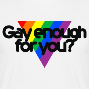 Gay enough for you? (beige) - Men's T-Shirt