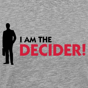 Ceniza I Am The Decider (2c) Camisetas - Camiseta premium hombre