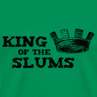 Design ~ King of the Slums