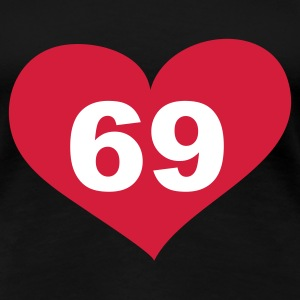 69 Love, Liebe, Heart, 69, Herz, Sex, Hot, Heiss, Pervers, Singles, Saufen, Party - eushirt.com T-Shirts - Frauen Premium T-Shirt