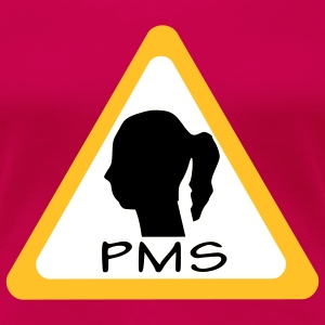pms warning T-shirts - Vrouwen Premium T-shirt