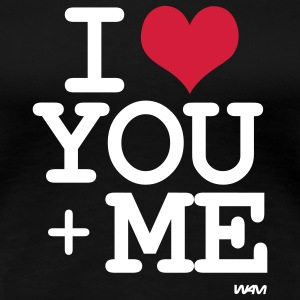i love you plus me T-shirts - Vrouwen Premium T-shirt