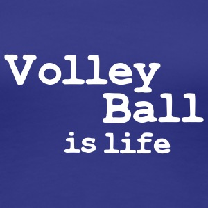 volleyball is life T-Shirts - Women's Premium T-Shirt