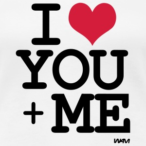 i love you plus me T-shirt - Maglietta Premium da donna