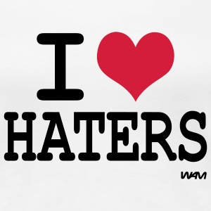 i love haters T-shirts - Vrouwen Premium T-shirt