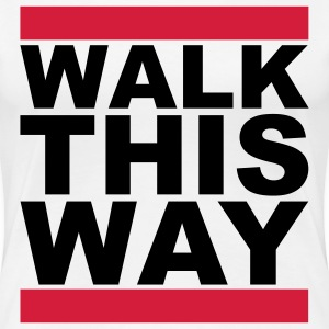 Walk this way T-Shirts - Frauen Premium T-Shirt