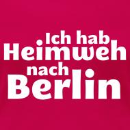 Motiv ~ Ich hab Heimweh nach Berlin - Frauen Shirt