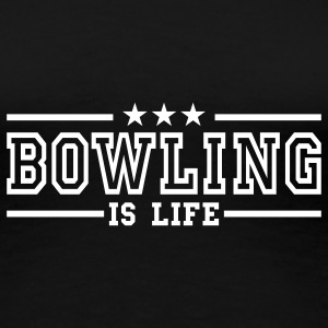 bowling is life deluxe T-shirts - T-shirt Premium Femme