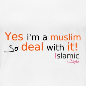Yes i'm muslim so deal with it! T-shirts - Vrouwen Premium T-shirt