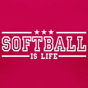 softball is life deluxe T-shirts - T-shirt Premium Femme