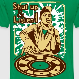 Shut up and listen ! - T-shirt Premium Homme