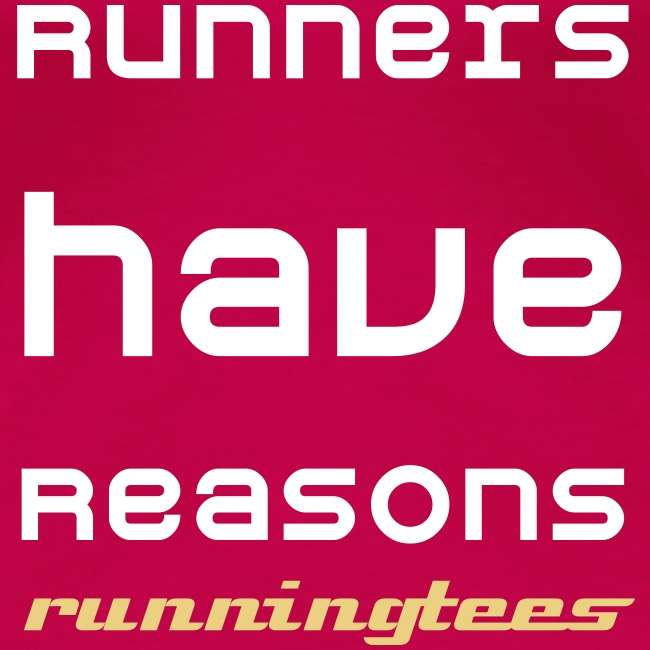 Runners have reasons (Women's Classic T)