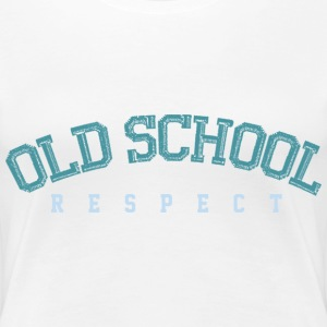 Old School Respect 02 T-shirts - Vrouwen Premium T-shirt