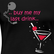 Design ~ Naughty Hen Party Shirt - Buy My Last Drink