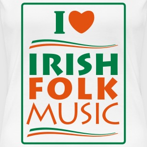 I love irish folk music T-Shirts - Frauen Premium T-Shirt