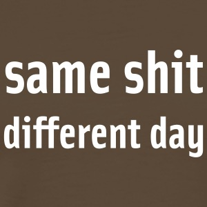 same shit different day (dh) T-Shirts - Männer Premium T-Shirt