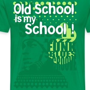 Old school is my school - T-shirt Premium Homme