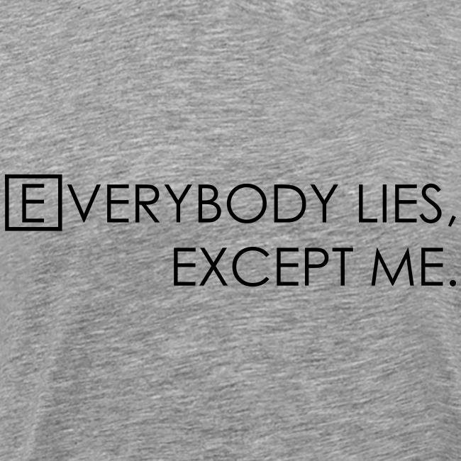 Everybody Lies, Except me (Heren)