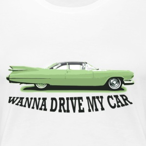 wanna_drive_my_car T-shirts - Vrouwen Premium T-shirt
