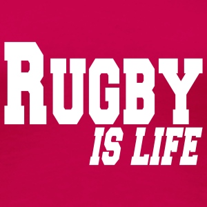 rugby is life T-shirts - T-shirt Premium Femme