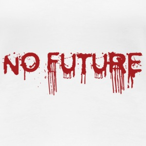 NO FUTURE T-Shirts - Frauen Premium T-Shirt