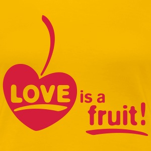 LOVE FRUIT! - Women's Premium T-Shirt