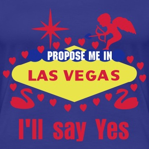 Heirate mich in Las Vegas, Propose me in Las Vegas - Frauen Premium T-Shirt