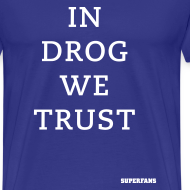 Design ~ In Drog We Trust