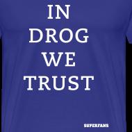 Design ~ In Drog We Trust
