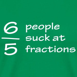 Six out of five people suck at fractions - Premium T-skjorte for menn