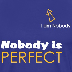 Nobody is perfect (I'm Nobody) - Premium T-skjorte for menn