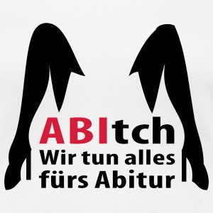abitch T-Shirts - Frauen Premium T-Shirt