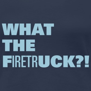 Navy What the Fuck ? Women's T-Shirts - Women's Premium T-Shirt