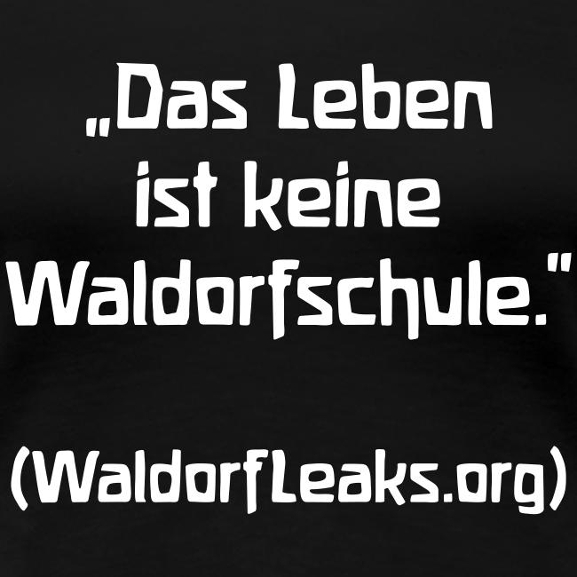 """""""Das Leben ist keine Waldorfschule."""" (WaldorfLeaks.org)"""