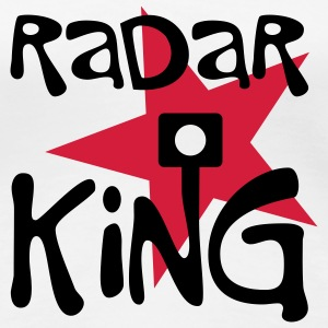 Radar King | Radar | Blitz T-Shirts - Premium T-skjorte for kvinner