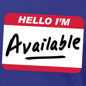 Hello I'm available - Women's Premium T-Shirt