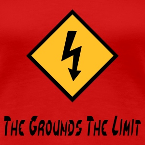 The Grounds The Limit - Women's Premium T-Shirt