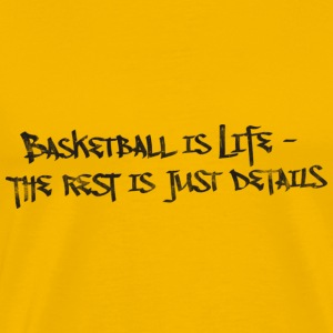 Basketball Is Life Slogan (used look) T-Shirts - Männer Premium T-Shirt
