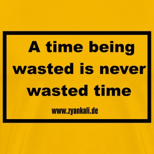 A time being ... - Männer Premium T-Shirt
