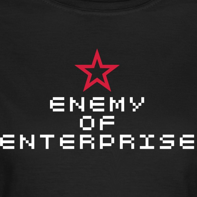 """Enemy of Enterprise"""
