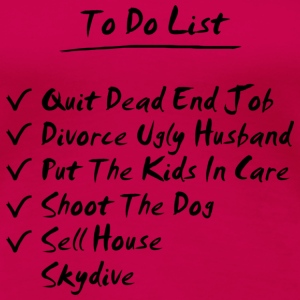 Her To Do List - Women's Premium T-Shirt