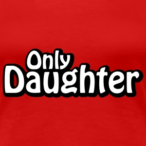 Only Daughter | Nur Tochter T-Shirts - Premium-T-shirt dam