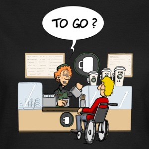 To go? T-Shirts - Frauen T-Shirt