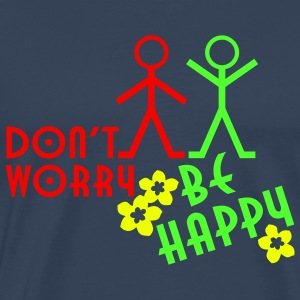 don't worry BE HAPPY | Männershirt XXXL - Männer Premium T-Shirt