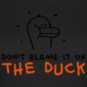 Don't blame it on the Duck T-shirts - Dame-T-shirt