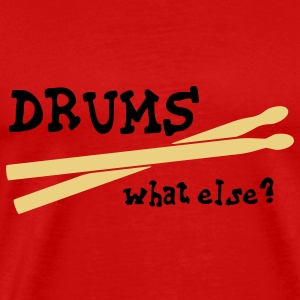 Drums, what else? T-shirts - T-shirt Premium Homme