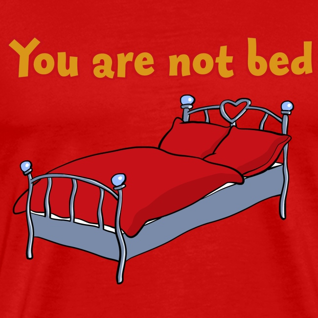 Not bed