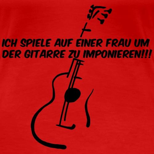Ich spiele auf einer Frau um der Gitarre zu Imponieren!