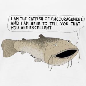 the catfish of encouragement T-Shirts - Women's Premium T-Shirt