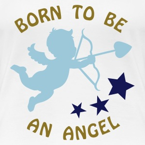Maxi t-shirt : Born to be an angel - T-shirt Premium Femme